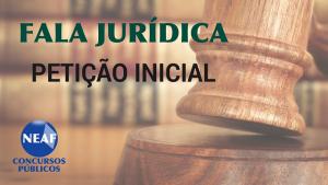 Fala Jurídica - petição inicial - Neaf