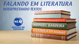 falando em literatura - manuel bandeira - Neaf