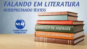 falando em literatura - oswald de andrade - manifesto - Neaaf