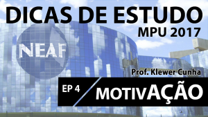 Dicas de estudo MPU -motivação - Neaf