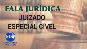 fala jurídica - juizado especial cível - Neaf