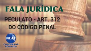 fala jurídica - peculato - Neaf