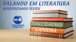 Falando em literatura - Oswald de Andrade - Capoeira - Neaf