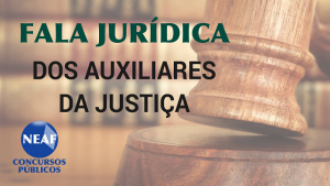 fala jurídica - dos auxiliares da justiça