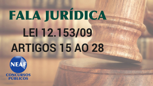 fala jurídica - lei 12.153 09 art. 15 ao 28- Neaf