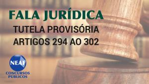 fala jurídica - tutela provisória - Neaf