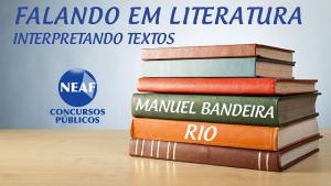 falando em literatura - Manuel Bandeira - Rio - Neaf