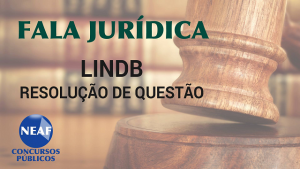 Fala Jurídica - LINDB - blog Neaf