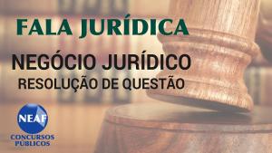fala jurídica - negócio jurídico - blog Nraf